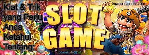 Kiat dan Trik yang Perlu Anda Ketahui Tentang Slot Online