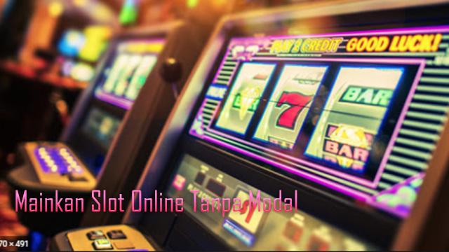 Mainkan Slot Online Tanpa Modal